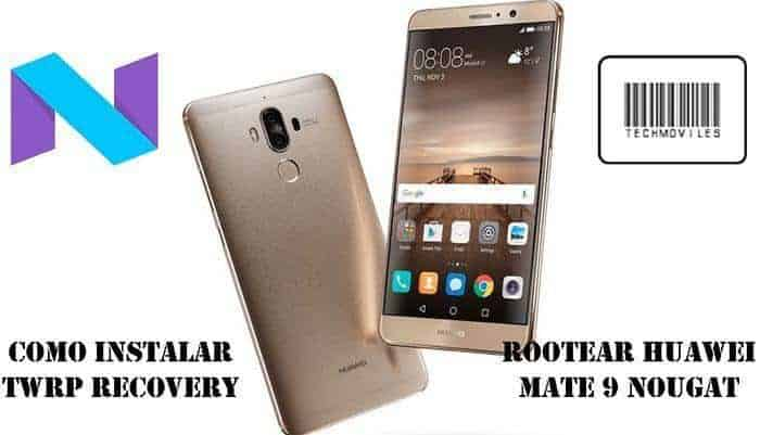 Como instalar TWRP Recovery e Rootear Huawei Mate 9 Nougat