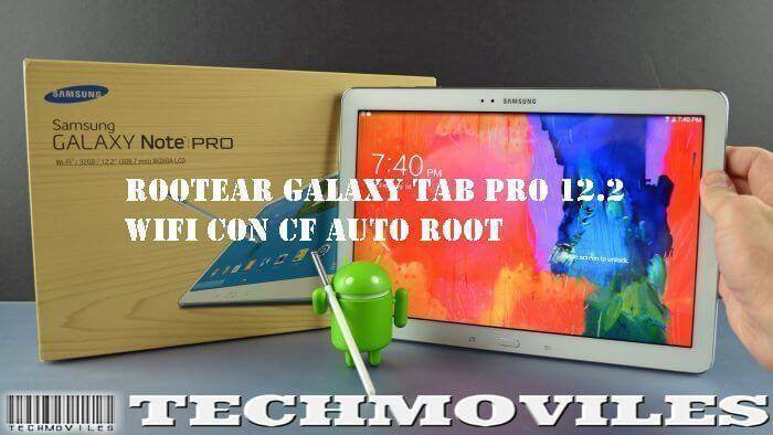 Rootear Galaxy Tab Pro 12.2 Wifi con CF Auto Root