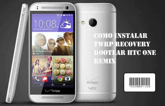 Como instalar TWRP Recovery Rootear HTC One Remix