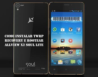 Como instalar TWRP Recovery e Rootear Allview X2 Soul Lite