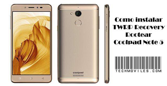 Como instalar TWRP Recovery Rootear Coolpad Note 5