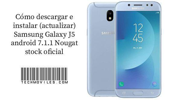 Instalar (actualizar) Samsung Galaxy J5 android 7 1 1 Nougat stock